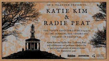 A NIGHT OF MUSICAL STORIES WITH KATIE KIM & RADIE PEAT (LANKUM, RUE)