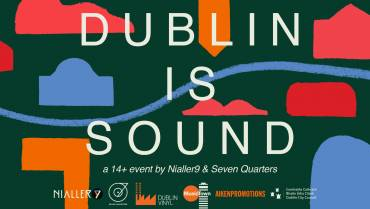 Nialler9 & Seven Quarters present  Dublin Is Sound